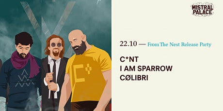 """""""From The Nest"""" Release Party at Mistral Palace (CØLIBRI, IamSparrow, C*NT) tickets"""