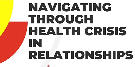 Navigating through Health Crisis in Relationships tickets