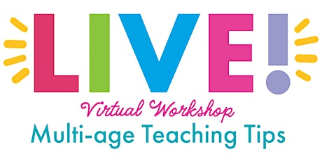 Multi-Age Teaching Tips for Early Educators tickets