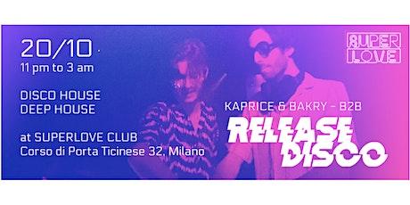 Release Disco #1 @Superlove - Kaprice & Bakry B2B tickets