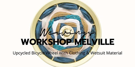 Upcycling Art Workshop -  Bicycle Wheel Weaving tickets