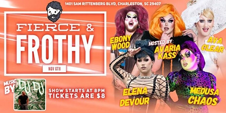 Fierce and Frothy Drag Show tickets