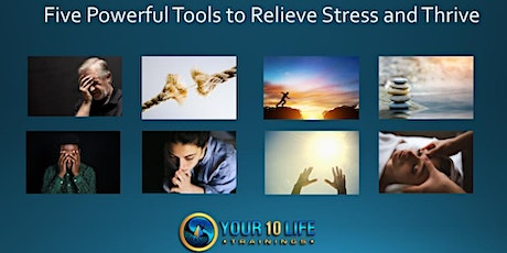 FREE WORKSHOP - Five Powerful Tools to Relieve Stress and Thrive tickets