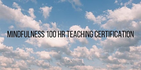 Mindfulness 100hr Cert. for Schools and Private Practice-Online/In person tickets