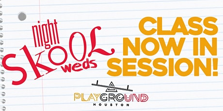 ★Night Skool Weds @ Houstons All New Premier Venue Playground ★ tickets