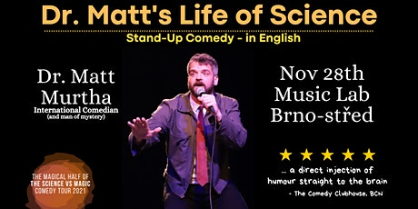 Dr. Matt's Life of Science - Stand Up Comedy in English Brno-střed tickets