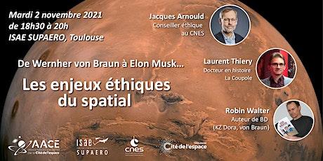 De Wernher von Braun à Elon Musk : les enjeux éthiques du spatial billets