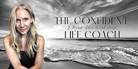 The Confident Life Coach Workshop (Toronto) tickets