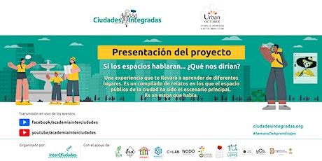 """Presentación del proyecto: """"Si los espacios hablaran..."""" entradas"""