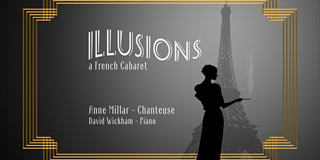 Illusions - a French Cabaret: Friday Nov 26 (show 2) tickets