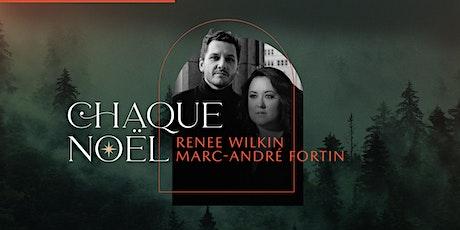 Renee Wilkin & Marc-André Fortin ...Chaque Noël billets