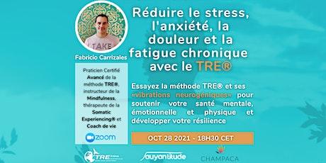 Réduire le stress, l'anxiété, la douleur et fatigue chronique avec le TRE® billets