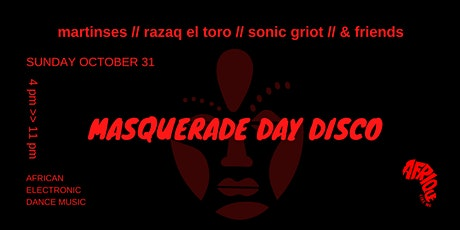 Afrique Like Me: Masquerade Day Disco tickets
