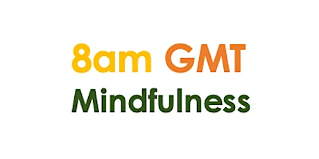 8am GMT Mindfulness Session tickets