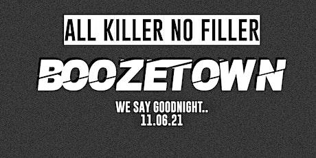 All Killer No Filler: Boozetown's Final Show tickets