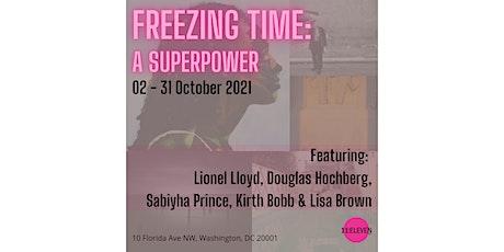 Freezing Time: A Super Power ARTIST TALK tickets