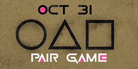 PAIR GAME/ HALLOWEEN PARTY tickets