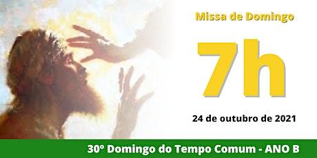 24/10 Missa 7h ingressos
