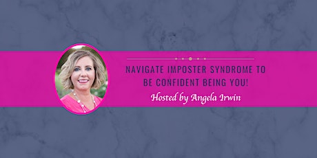 Navigate Imposter Syndrome to Be Confident Being YOU! tickets