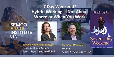 7 Day Weekend? Hybrid Working Is Not About Where or When You Work tickets
