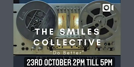 """Smiles Collective EP """"Do Better"""" Launch Party Part 2 tickets"""