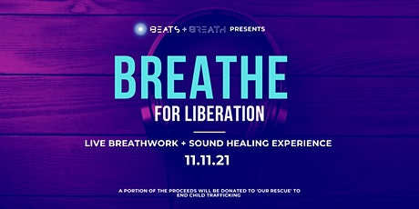 Breathe For Liberation: A Live Breathwork and Sound Healing Experience tickets