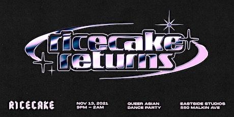 RICECAKE RETURNS tickets
