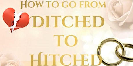How To Go From Ditched To Hitched tickets
