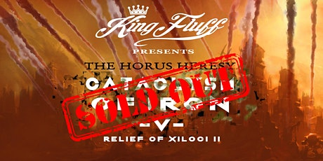 King Fluff presents: Cataclysm of Iron V - Relief of Xiloci II tickets