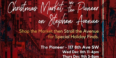 Christmas market in the Pioneer on Stephen Avenue tickets