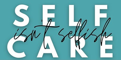 """Only Us Community Group Corp. """"Self Care Isn't Selfish""""  Virtual Event tickets"""