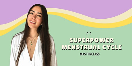 Superpower Menstrual Cycle ❊ Cyclical Living & Menstrual Cycle Awareness tickets