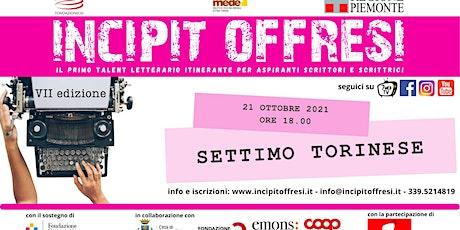 Incipit Offresi 1^ tappa Settimo Torinese (TO) biglietti