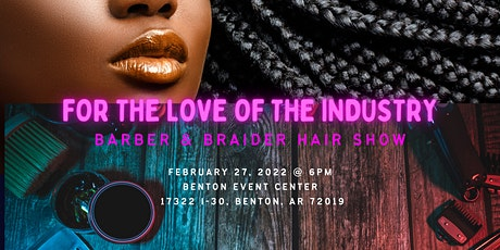 For the Love of the Industry (Red Carpet Hair Show) tickets