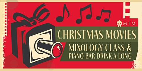 Christmas Movies Themed Mixology Class w/ Piano Bar Drink-A-Long tickets