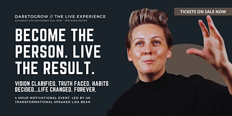Become The Person, Live The Result. DARETOGROW / Live Experience Manchester tickets
