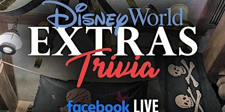 Disney World Extras Trivia via Facebook LIVE tickets