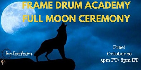 HUNTER'S FULL MOON FRAME DRUM CEREMONY (Free!) tickets