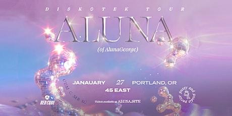 ALUNA (OF ALUNAGEORGE) tickets