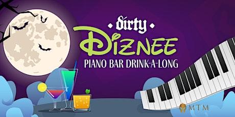 Dirty Diznee Piano Bar Drink-A-Long tickets
