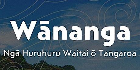 Ng`ā Huruhuru Waitai ō Tangaroa - Mō`tūwairaka marae tickets
