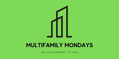 Multifamily Mondays - Real Estate Investing (At Scale) tickets
