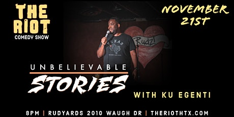 """The Riot Comedy Show  presents """"Unbelievable Stories"""" with Ku Egenti tickets"""