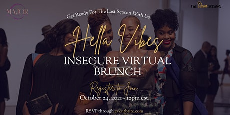 Hella Vibes: Insecure Pre-Game Brunch tickets