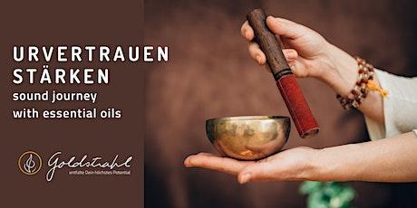 Urvertrauen stärken: sound journey with essential oils tickets