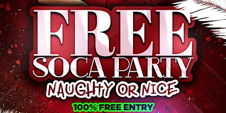 Free Soca Party - Naughty or Nice tickets