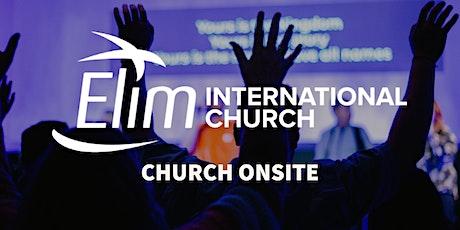 Church ONSITE - Elim International Church - 10:45AM SERVICE tickets