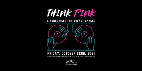 THINK PINK: A Fundraiser For Breast Cancer Awareness tickets