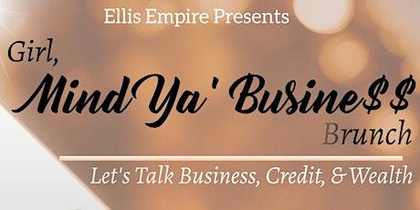 Girl, Mind Ya' Business Brunch tickets
