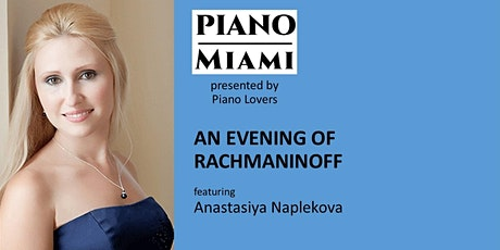 Anastasiya Naplekova - An Evening of Rachmaninoff tickets